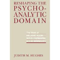 ReshapingthePsychoanalyticDomain:The...