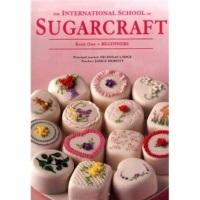 TheInternationalSchoolofSugarcraftBook1翻糖蛋糕入门必读英文原版