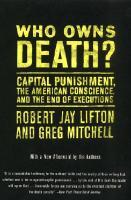 WhoOwnsDeath?CapitalPunishment,theAmericanConscience,andtheEndofExecutions
