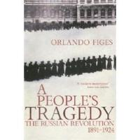 APeople'sTragedy:TheRussianRevolution1917-24:RussianRevolution,1891-1924