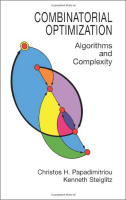 CombinatorialOptimization:AlgorithmsandComplexity(DoverBooksonComputerScience)