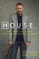 House,M.D.:TheOfficialGuidetotheHitMedicalDrama《豪斯医生》官方观影指南