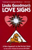 LindaGoodman'sLoveSigns:ANewApproachtotheHumanHeart