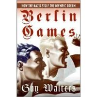 BerlinGames:HowtheNazisStoletheOlympicDream