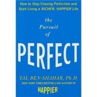ThePursuitofPerfect:HowtoStopChasingPerfectionandStartLivingaRicher,HappierLife