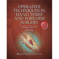 OperativeTechniquesinHand,Wrist,andForearmSurgery[骨科手术技术系列:手、腕与前臂外科学]