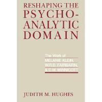ReshapingthePsychoanalyticDomain:The...