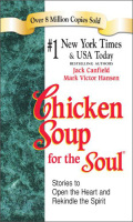 ChickenSoupfortheSoul:StoriestoOpentheHeartandRekindletheSpirit