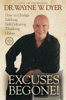 ExcusesBegone!:HowtoChangeLifelong,Self-DefeatingThinkingHabits