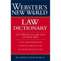 Webster'sNewWorldLawDictionary[韦伯斯特新世界法律词典]